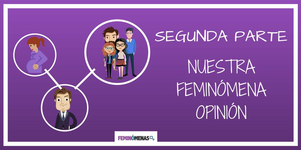 GS SEGUNDA PARTE: NUESTRA FEMINÓMENA OPINIÓN